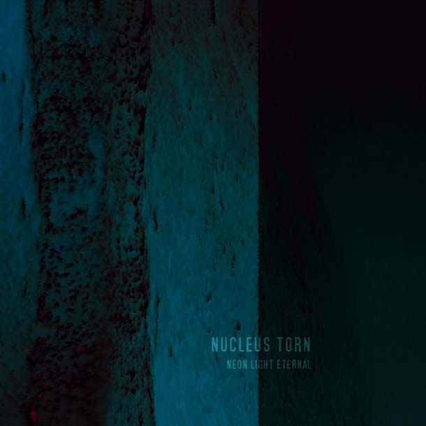 NUCLEUS TORN, Neon Light Eternal