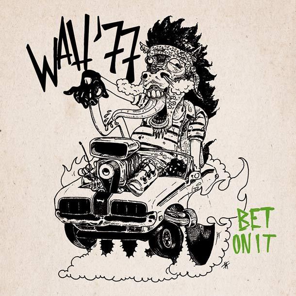 WAH '77, Bet On It