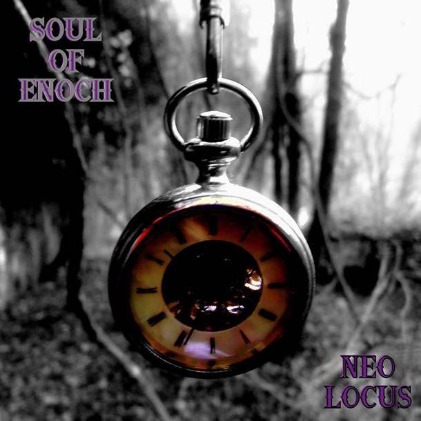 SOUL OF ENOCH, Neo Locus