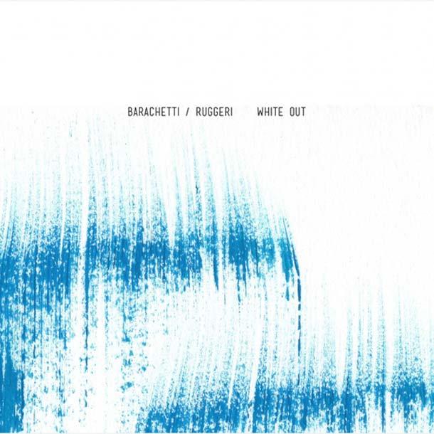 BARACHETTI / RUGGERI, White Out