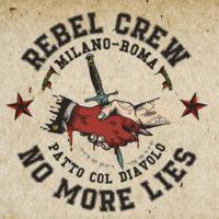 Rebel Crew No More Lies2
