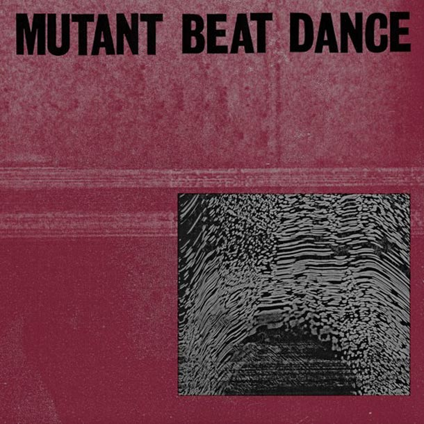 MUTANT BEAT DANCE, S/t (Rush Hour Music)