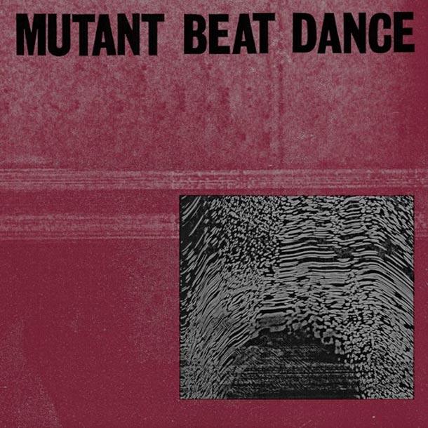 MUTANT BEAT DANCE, S/t (Rush Hour Music)