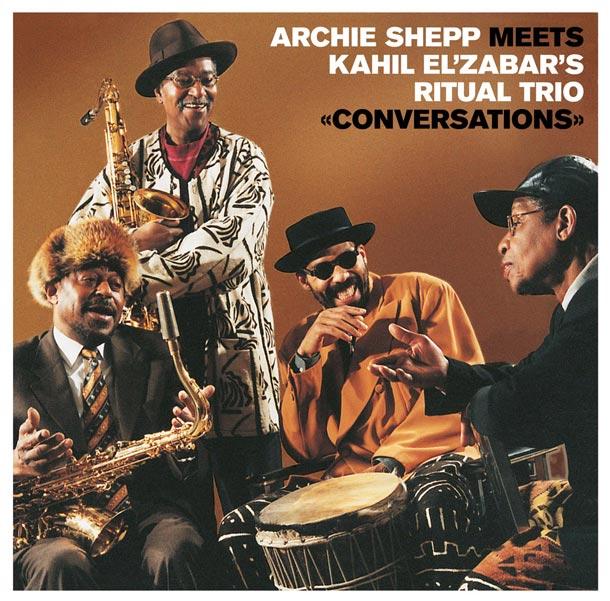 ARCHIE SHEPP meets KAHIL EL'ZABAR'S RITUAL TRIO, Conversations