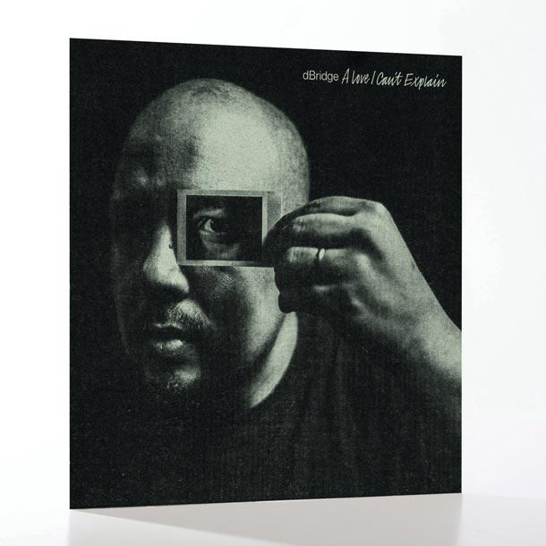 DBRIDGE, A Love I Can't Explain (Exit Records)