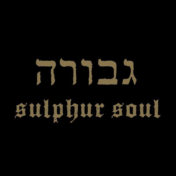 GEVURAH, Sulphur Soul
