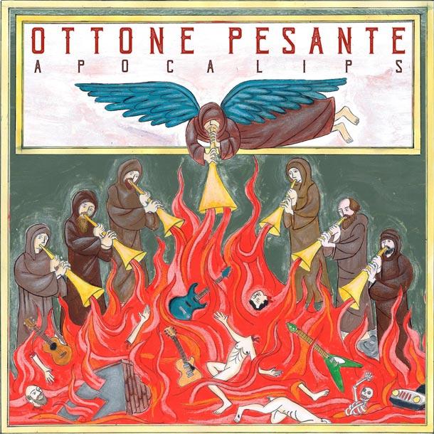 OTTONE PESANTE, Apocalips