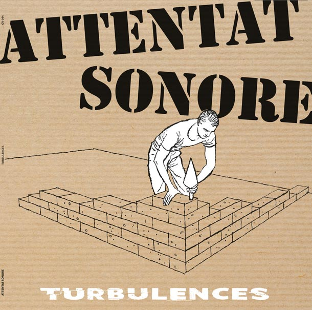 ATTENTAT SONORE, Turbulences