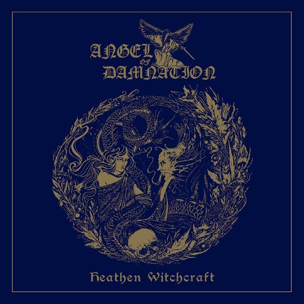 ANGEL OF DAMNATION, Heathen Witchcraft