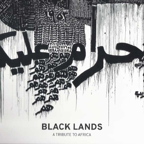 BLACK LANDS, A Tribute To Africa