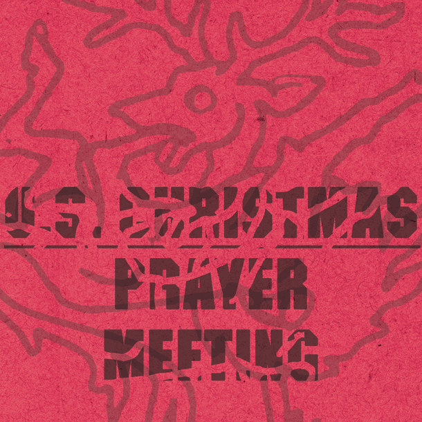 U.S. CHRISTMAS, Prayer Meeting