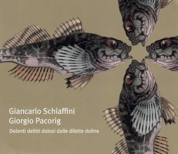 GIANCARLO SCHIAFFINI / GIORGIO PACORIG, Dolenti Delitti Dolosi Dalle Dilette Doline