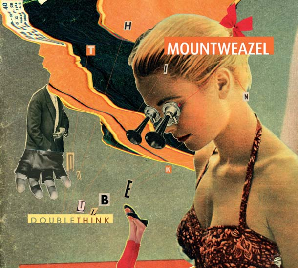 MOUNTWEAZEL, Doublethink