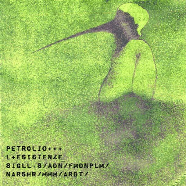 PETROLIO, L+Esistenze