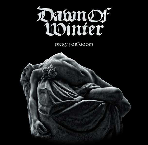 DAWN OF WINTER, Pray For Doom
