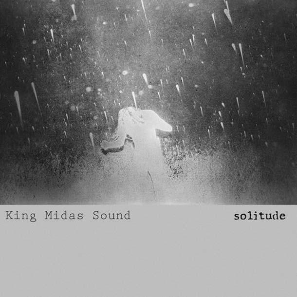 KING MIDAS SOUND, Solitude