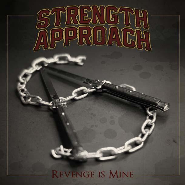 STRENGTH APPROACH, Revenge Is Mine
