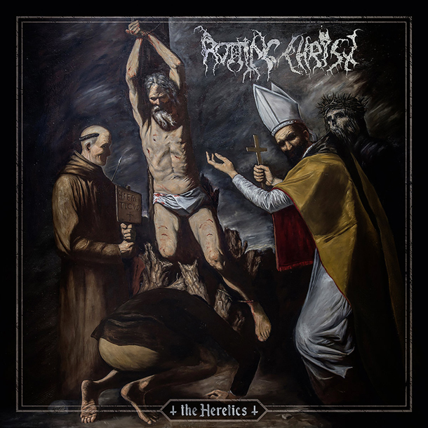ROTTING CHRIST, The Heretics