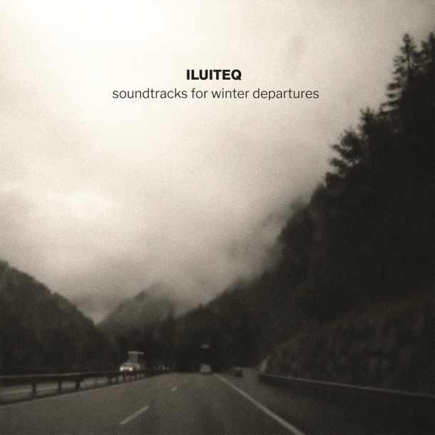 ILUITEQ, Soundtracks For Winter Departures