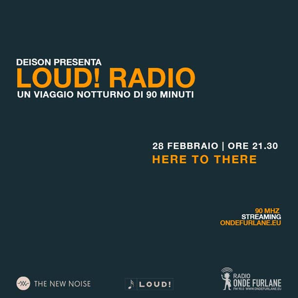"LOUD! - ""Here To There"", 28.02.2019"