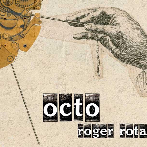 ROGER ROTA, Octo