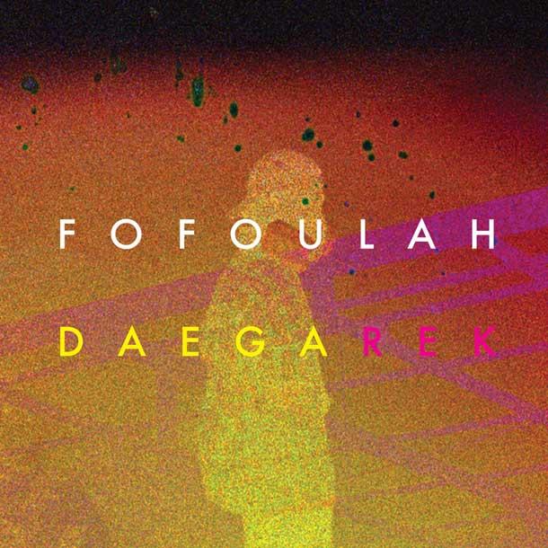 FOFOULAH, Daega Rek