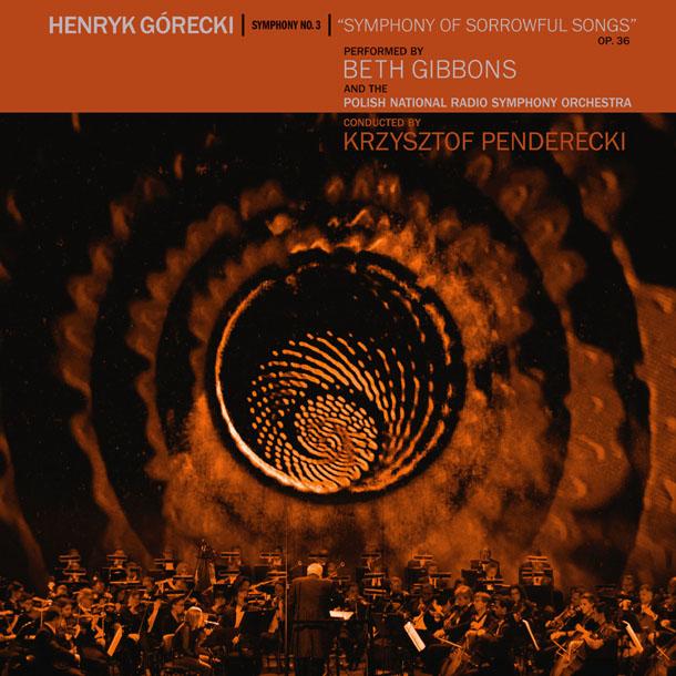 BETH GIBBONS & POLISH NATIONAL RADIO SYMPHONY ORCHESTRA, Henryk Górecki: Symphony No. 3 (Symphony Of Sorrowful Songs)