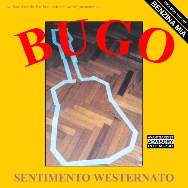 BUGO, Sentimento Westernato (2001)