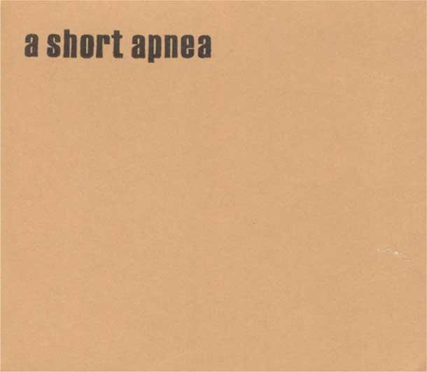 A SHORT APNEA, S/t (1999)