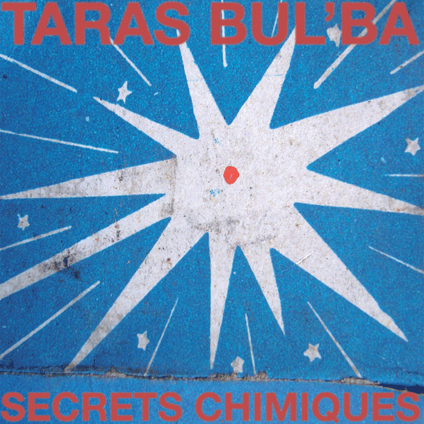TARAS BUL'BA, Secret Chimiques (2008)