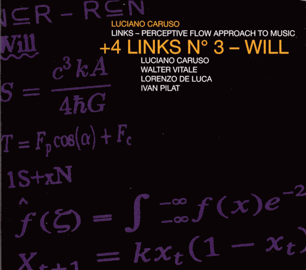 LUCIANO CARUSO, +4 Links N° 3 ‎– Will (Links – Perceptive Flow Approach To Music)