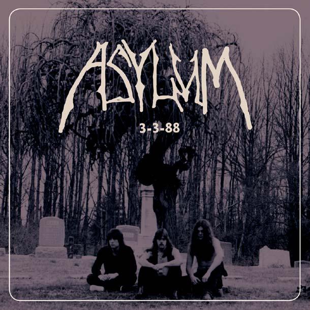ASYLUM, 3-3-88