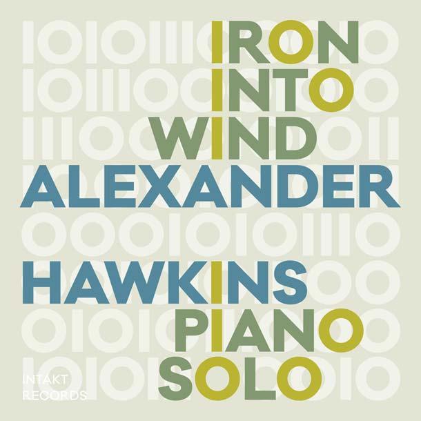 ALEXANDER HAWKINS, Iron Into Wind