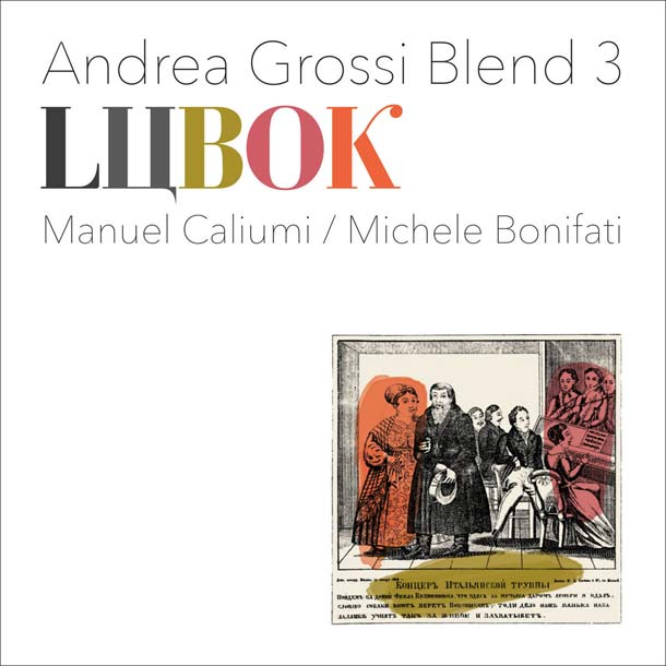 ANDREA GROSSI BLEND 3, Lubok
