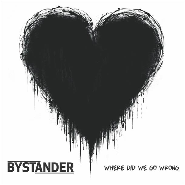 BYSTANDER, Where Did We Go Wrong?