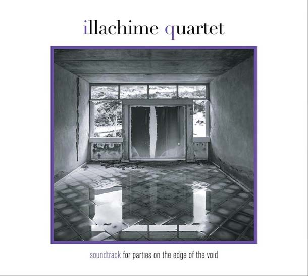ILLÀCHIME QUARTET, Soundtrack For Parties On The Edge Of The Void
