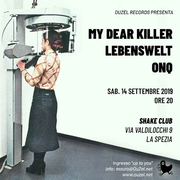 ONQ, My Dear Killer e Lebenswelt