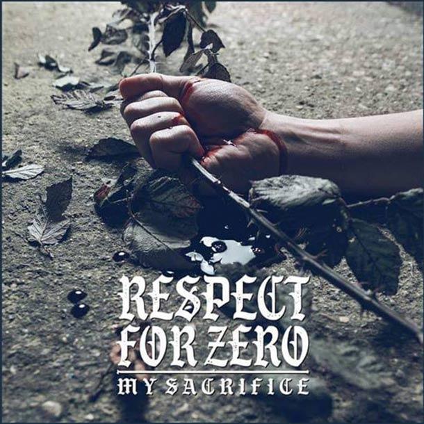 RESPECT FOR ZERO, My Sacrifice