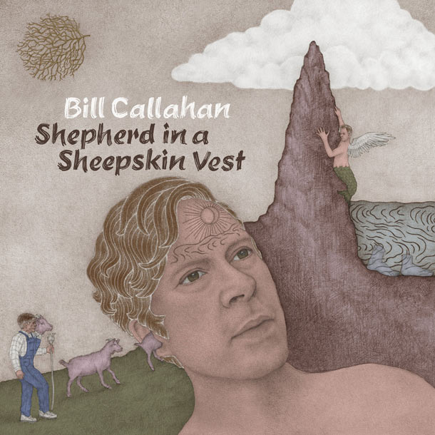 BILL CALLAHAN, Shepherd In A Sheepskin Vest