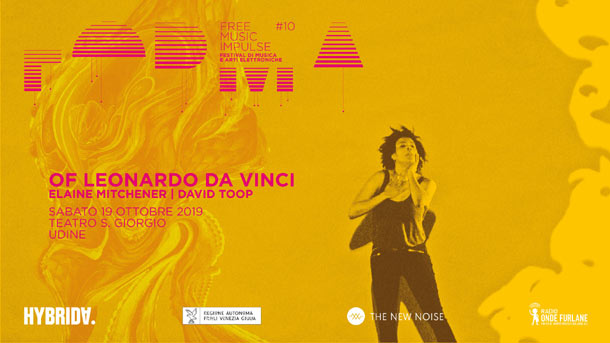 """Sabato 19/10 a Udine c'è """"Of Leonardo Da Vinci"""" (testi e musiche di David Toop)"""
