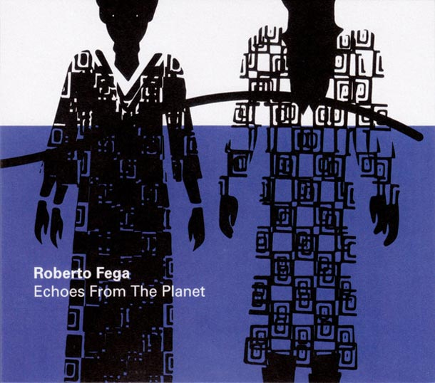 ROBERTO FEGA, Echoes From The Planet