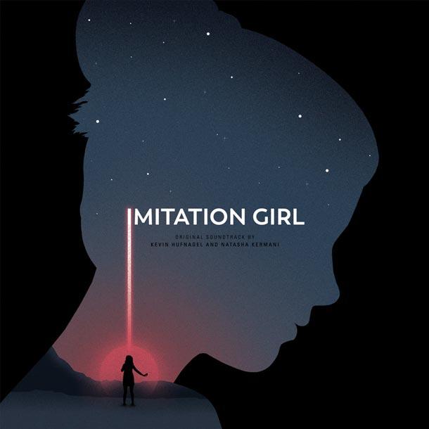 KEVIN HUFNAGEL / NATASHA KERMANI, Imitation Girl – Original Motion Picture Soundtrack