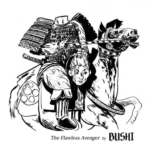 BUSHI, The Flawless Avenger