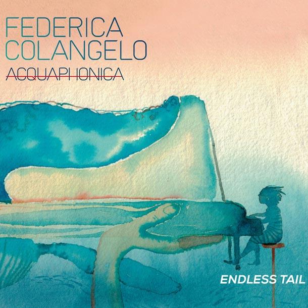 FEDERICA COLANGELO ACQUAPHONICA, Endless Tail (Folderol, 2019)