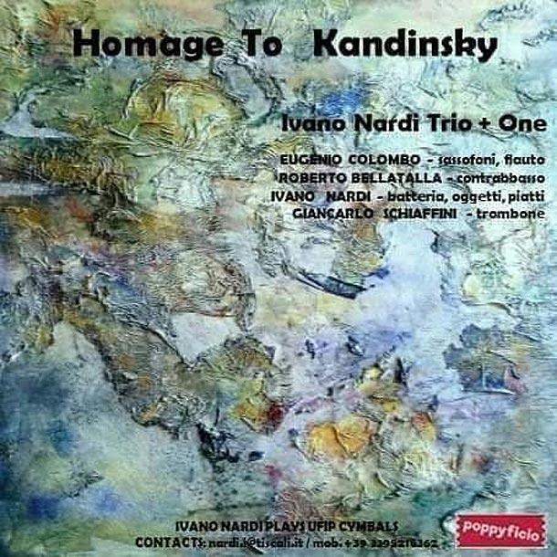 IVANO NARDI TRIO + 1, Homage To Kandinsky (Poppyficio, 2019)