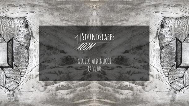 Domenica 26 aprile uno streaming di Giulio Aldinucci per il format Soundscapes Room