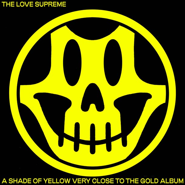 THE LOVE SUPREME, A Shade Of Yellow Very Close To The Gold Album